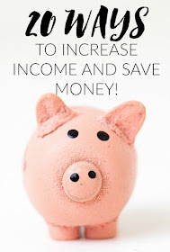 AWESOME IDEAS!  20 Ways to increase income and save money