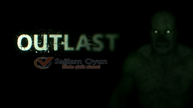 Outlast Full Sorunsuz Tek Link İndir