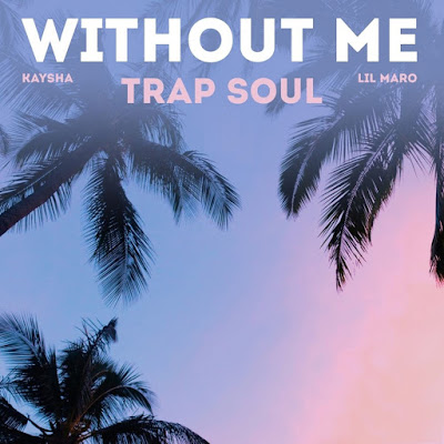 Kaysha – Without Me (feat. Lil Maro) 2019 DOWNLOAD