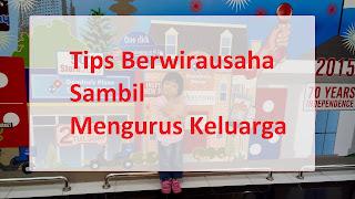Tips Berwirausaha Sambil Mengurus Keluarga