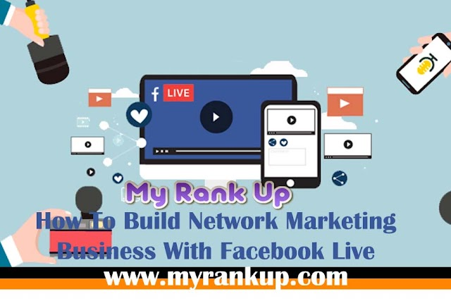 How To Build Network Marketing Business With Facebook Live