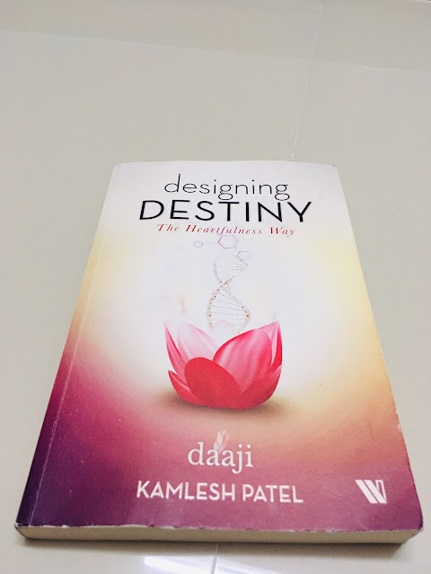 Book Review of designing Destiny :the heartfulness way