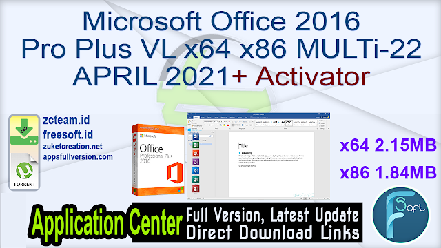 Microsoft Office 2016 Pro Plus VL x64 x86 MULTi-22 APRIL 2021 {Gen2} + Activator_ ZcTeam.id