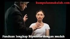 Panduan Lengkap Menghipnotis Seseorang Dengan Mudah