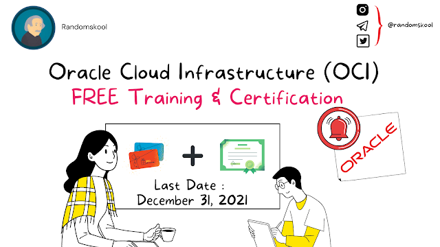 Oracle Cloud Infrastructure (OCI) certified for free | Last day to register and take the exam: December 31, 2021