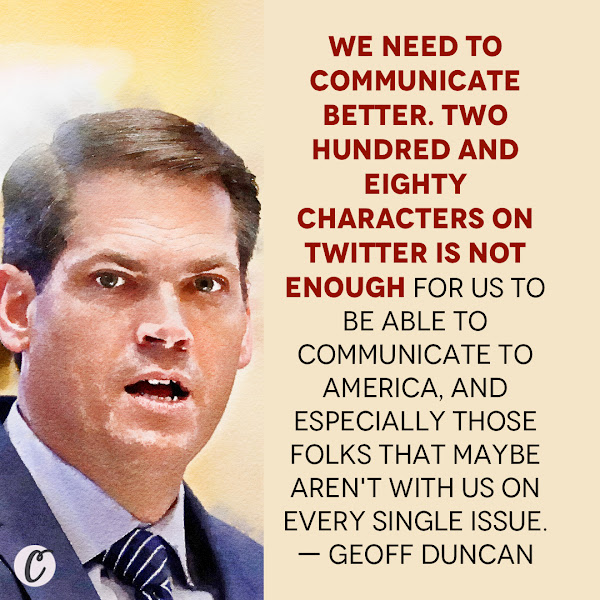 We need to communicate better. Two hundred and eighty characters on Twitter is not enough for us to be able to communicate to America, and especially those folks that maybe aren't with us on every single issue. — Georgia Lt. Gov. Geoff Duncan, a Republican