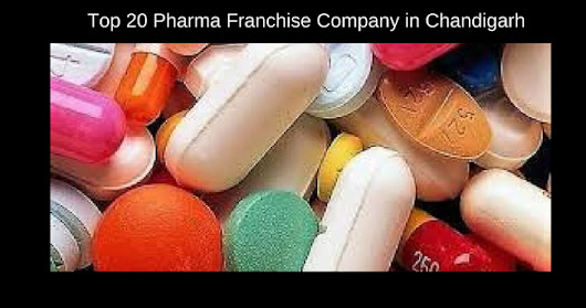 Top 20 Pharma PCD Franchise Company in Chandigarh