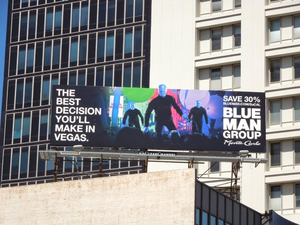 best decision Vegas Blue Man Group billboard
