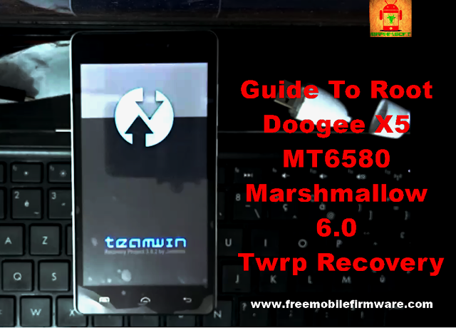 Guide To Root Doogee X5 MT6580 Marshmallow 6.0 Twrp Recovery and Supersu Tested Method