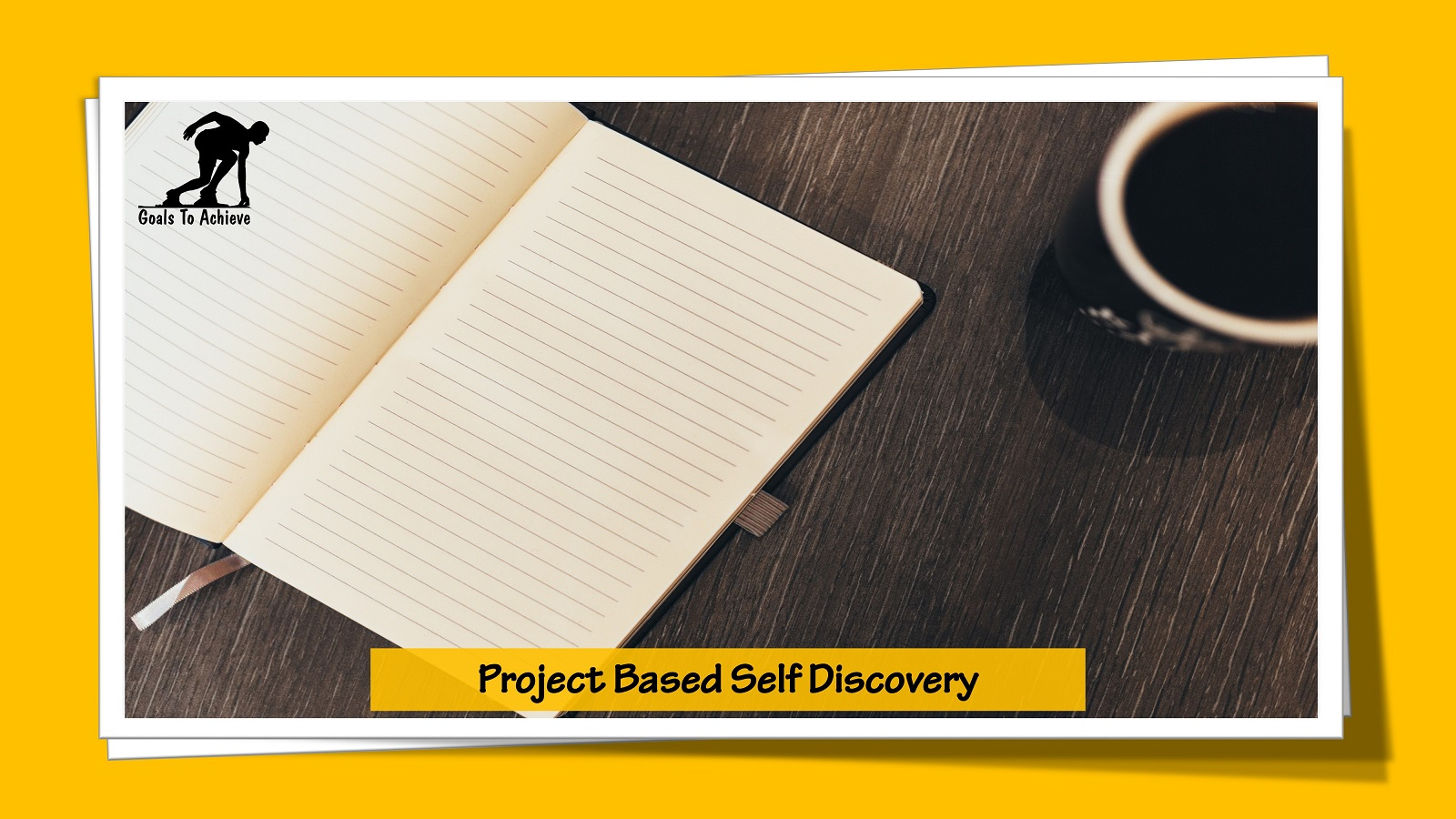 Project Based Self Discovery