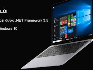 Cách cài đặt .NET Framework 3.5 trên Windows 10 (Cách 1)