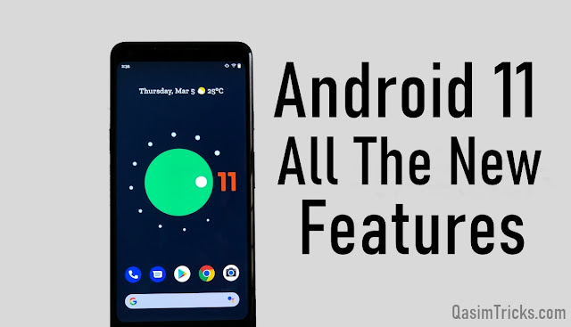 Android 11 all the new features - QasimTricks.com