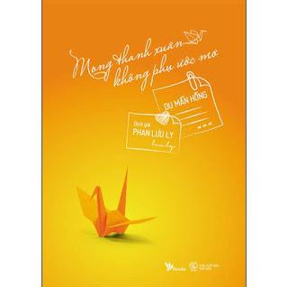 Mong Thanh Xuân Không Phụ Ước Mơ ebook PDF EPUB AWZ3 PRC MOBI