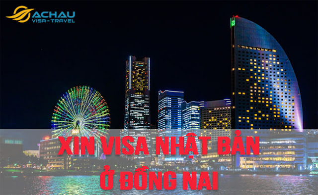 Xin visa Nhật Bản ở Đồng Nai như thế nào ?