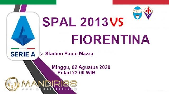 Prediksi Spal 2013 Vs Fiorentina, Minggu 02 Agustus 2020 Pukul 23.00 WIB