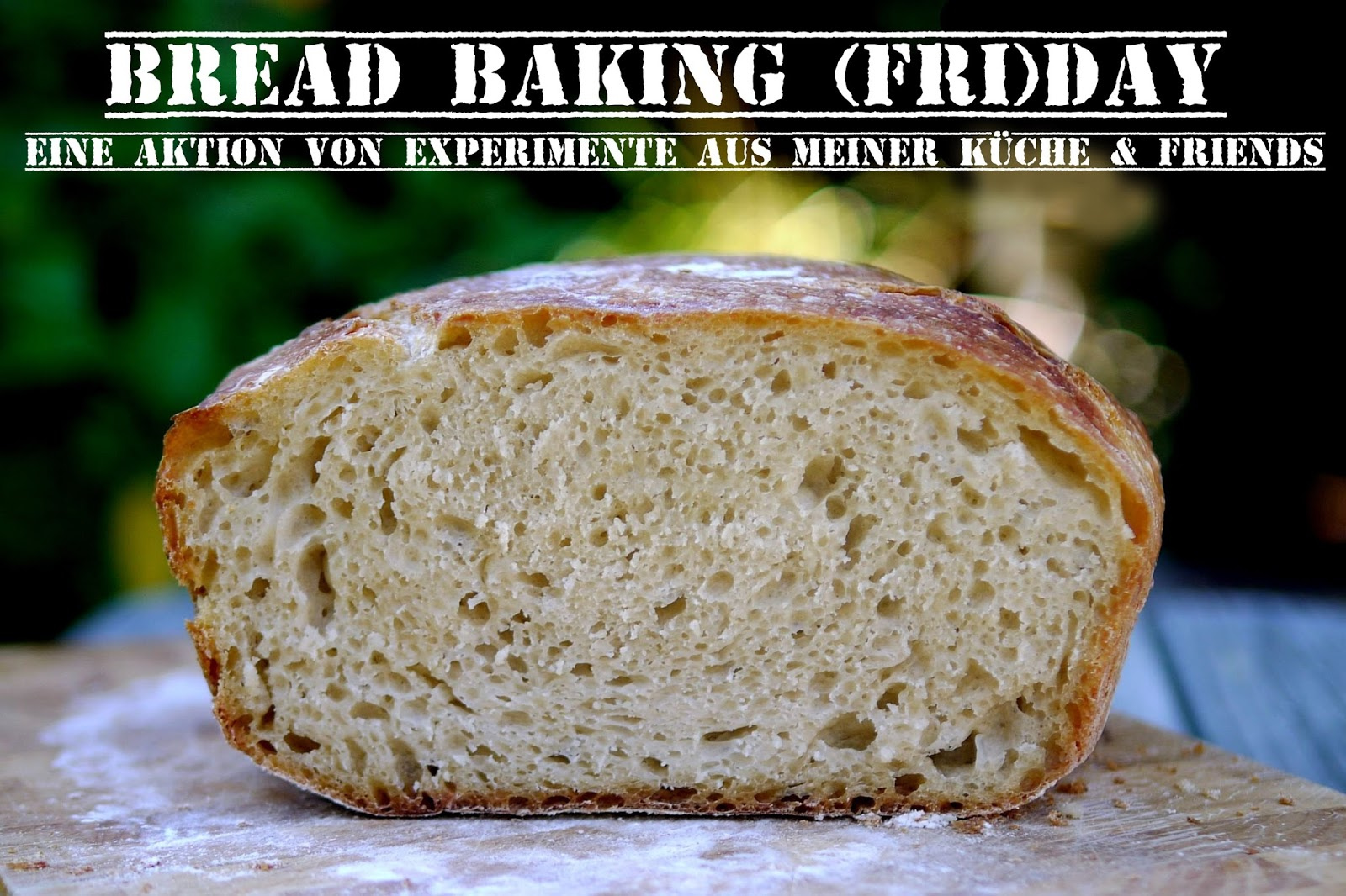 Experimente aus meiner Küche: Bread Baking (Fri)day
