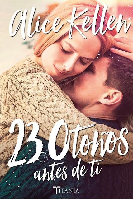 23 otoños antes de ti | Volver a ti #2 | Alice Kellen