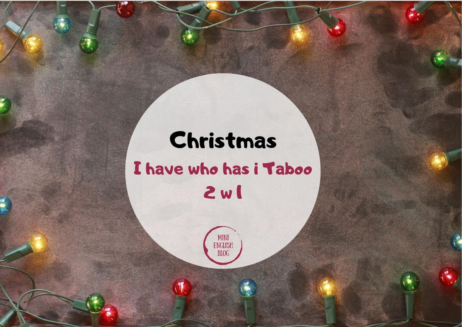 Christmas. I have who has ...Taboo!