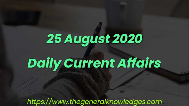 25 August 2020 Current Affairs Question and Answers in Hindi
