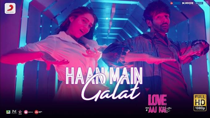 Haan Main Galat Song Lyrics - Arijit Singh | Love Aaj Kal 2020