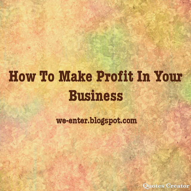 Picture Quotes Creator 2: How To Make Profit In Your Business