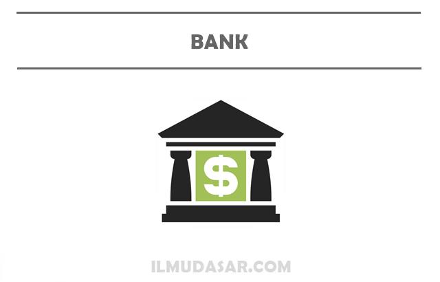 Pengertian Bank, Sejarah Bank, Fungsi Bank, Tujuan Bank, Jenis Bank