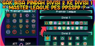 CARA AMPUH!! Mengatasi Tim Tidak Bisa Pindah Divisi 2 ke Divisi 1 Di Master League PES 2021 PPSSPP