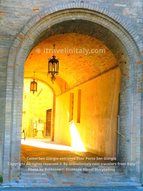 Castel San Giorgio entrance door Porto San Giorgio Copyright All rights reserved © By itravelinitaly.com travelers from Italy Photo by Baldassarri Giuseppe Visual Storytelling