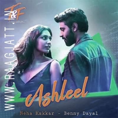 Ashleel by NEHA KAKKAR song lyrics
