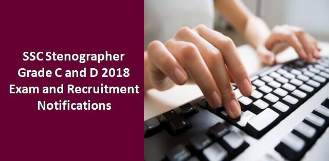 SSC Recruitment  For Stenographer Grade C&D Exam 2018