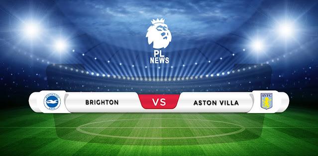Brighton vs Aston Villa Prediction & Match Preview