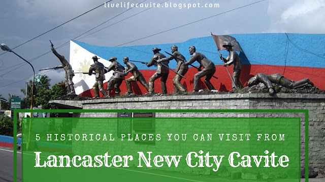 5 Historical Places You Can Visit From Lancaster New City Cavite