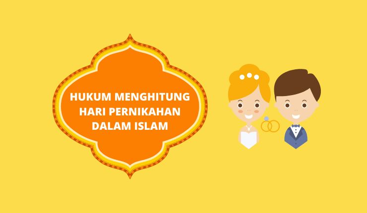 Hukum Menghitung Hari Pernikahan Dalam Islam