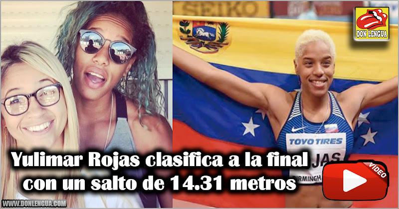 Yulimar Rojas clasifica a la final con un salto de 14.31 metros
