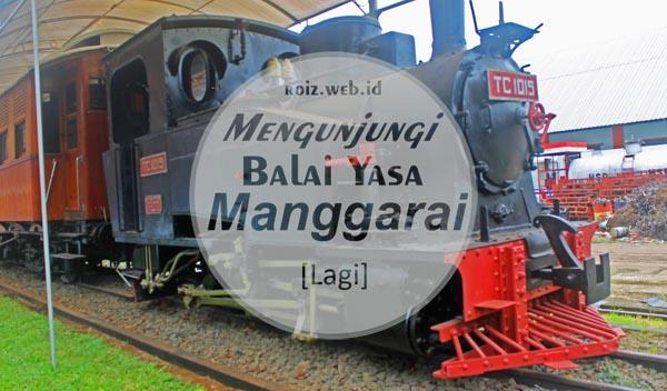 Mengunjungi Balai Yasa Manggarai [Lagi]