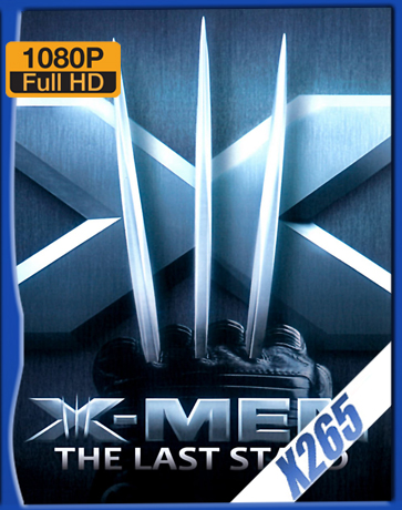 X-Men: The Last Stand [2006] [Latino] [1080P] [X265] [10Bits][ChrisHD]