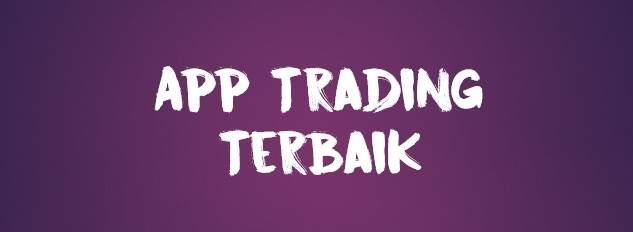 Trading Aplikasi Terbaik dan Terpercaya