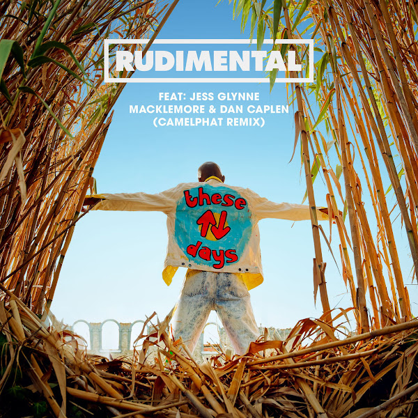 Rudimental - These Days (feat. Jess Glynne, Macklemore & Dan Caplen) [Camelphat Remix] - Single Cover