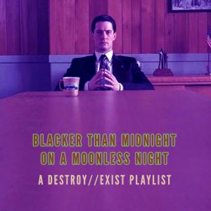 D//E Playlist: Blacker Than Midnight On A Moonless Night