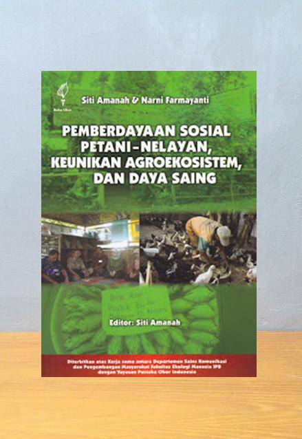 PEMBERDAYAAN SOSIAL PETANI-NELAYAN, KEUNIKAN AGROEKOSISTEM DAN DAYA SAING, Siti Amanah & Narni Farmayanti