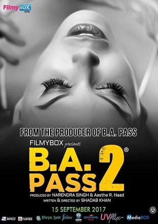 B.A. Pass 2 2017 Full Movie Download HDRip 480p 300Mb