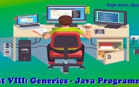 Unit VIII: Generics - Java Programming