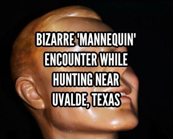 Bizarre 'Mannequin' Encounter While Hunting Near Uvalde, Texas