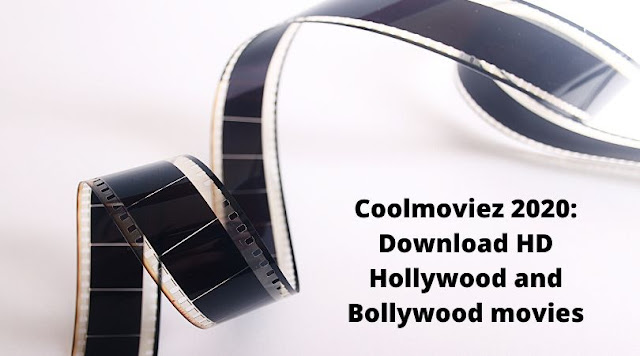 Coolmoviez 2020: Download HD Hollywood and Bollywood movies