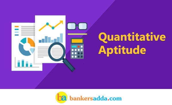 Quantitative Aptitude for IDBI Executive Exam 2018: 7th April 2018
