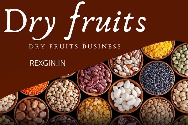 Dry fruits store business idea : rexgin