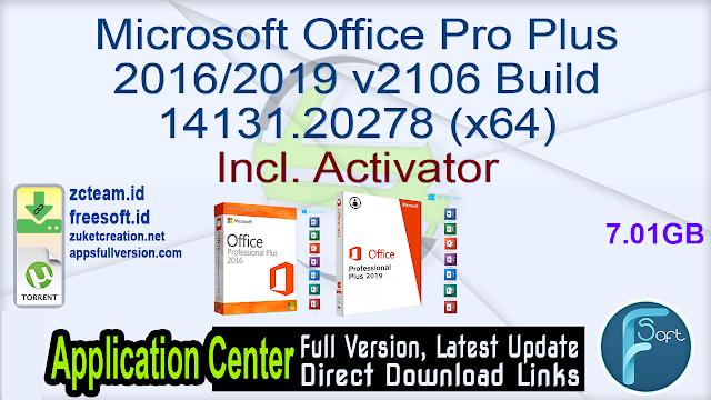 Microsoft Office Pro Plus 2016/2019 v2106 Build 14131.20278 (x64) Incl. Activator_ZcTeam.id