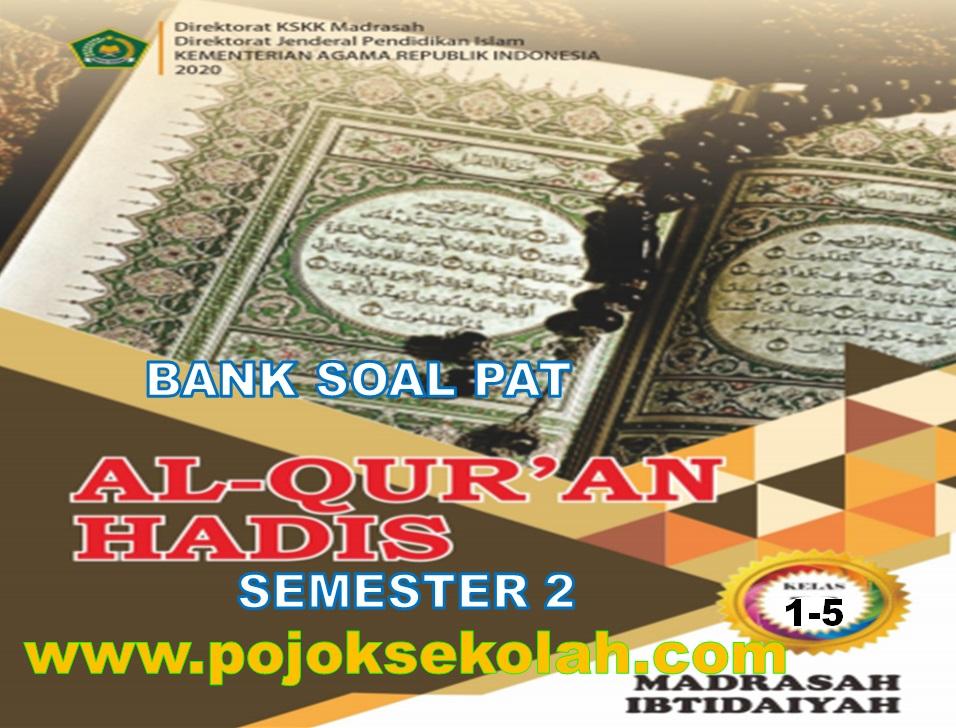 Bank Soal Dan Jawaban PAT Semester 2 Al Qur'an Hadis