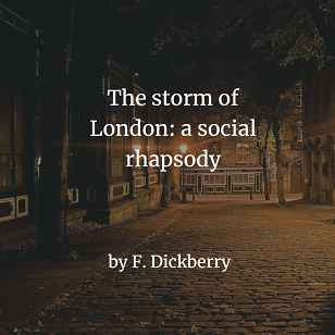 The storm of London: a social rhapsody