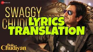 Swaggy Chudiyan Lyrics in English | With Translation |– Bole Chudiyan | Nawazuddin Siddiqui